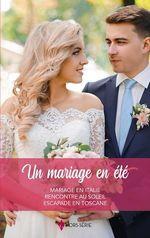 Vente EBooks : Un mariage en été : mariage en Italie, rencontre au soleil, escapade en Toscane  - Jessica Hart - Kay Thorpe - Rebecca Winters