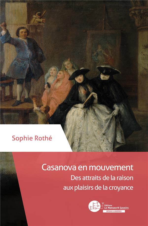 Casanova en mouvement ; des attraits de la raison aux plaisirs de la croyance