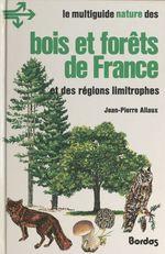 Bois et forêts de France  - Jean-Pierre Allaux