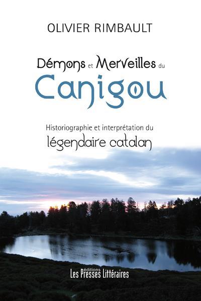 Démons et merveilles du Canigou ; historiographie et interprétation du légendaire catalan