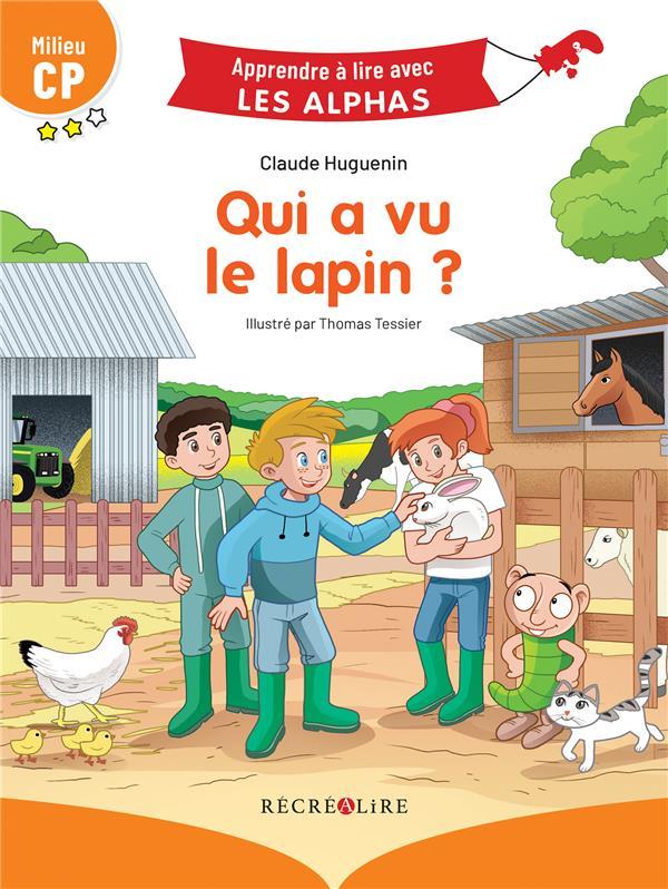 Apprendre à lire avec les Alphas ; qui a vu le lapin ?