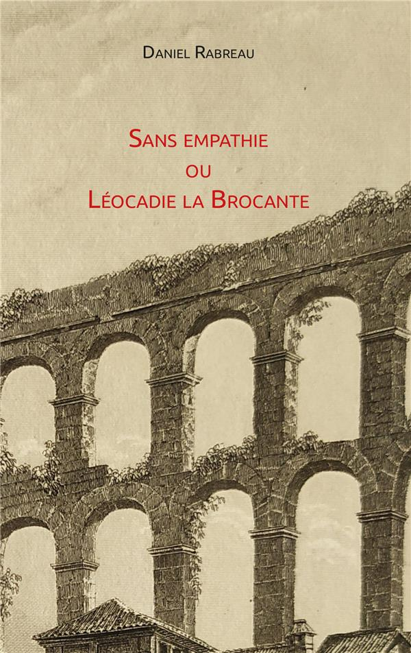 Sans empathie ou Léocadie la Brocante