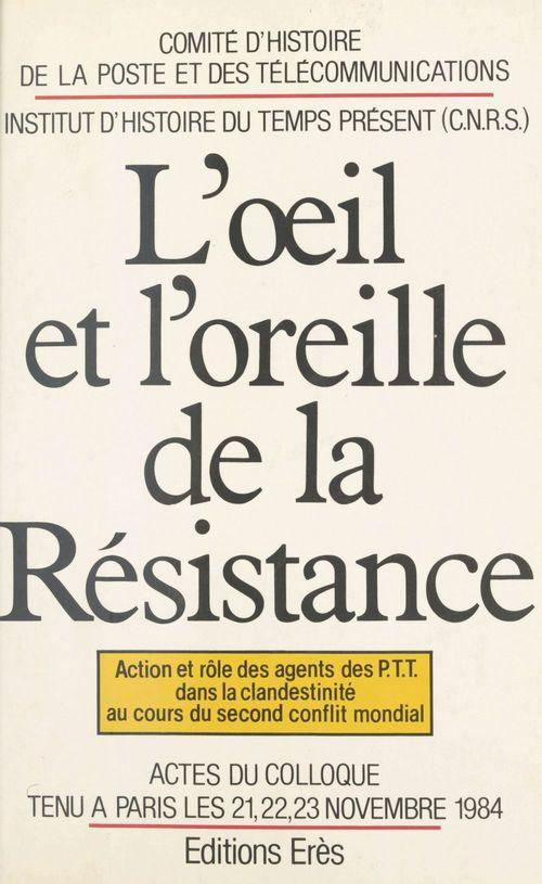 L'oeil et l'oreille de la resistance