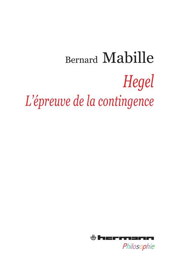 Hegel ; l'épreuve de la contingence