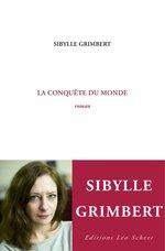 La conquête du monde  - Sybille Grimbert - Sibylle Grimbert