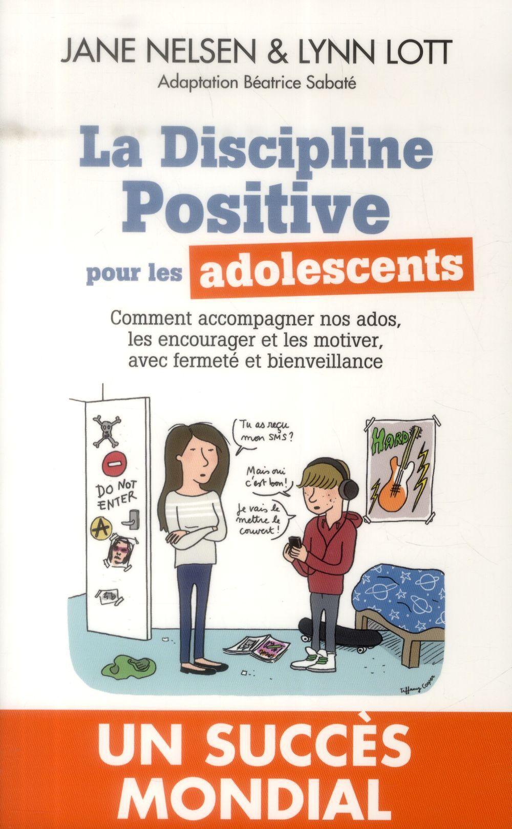 La Discipline positive pour les adolescents  - Beatrice Sabate  - Jane Nelsen