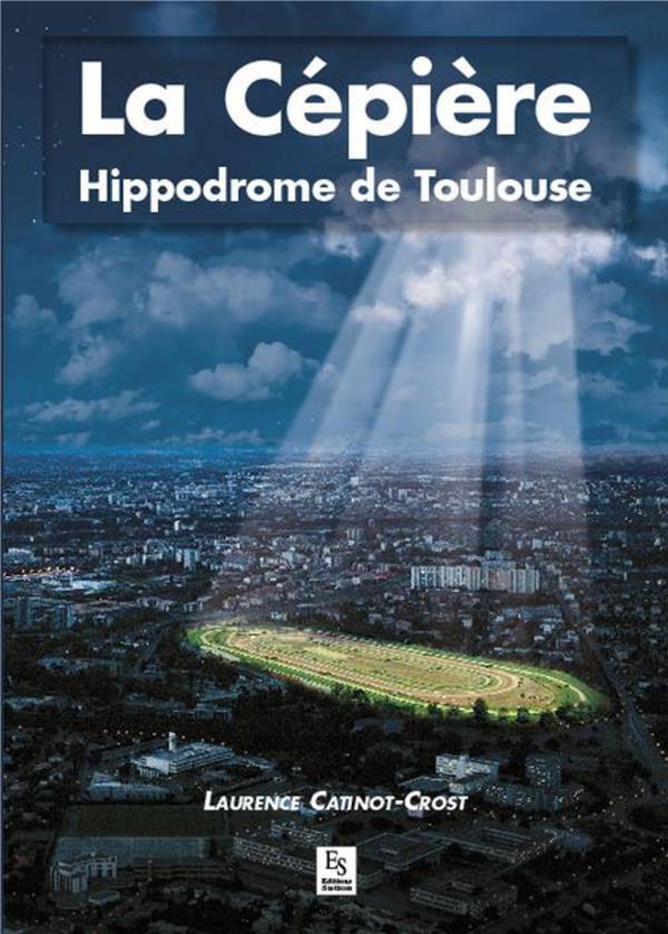 La Cépière ; hippodrome de Toulouse