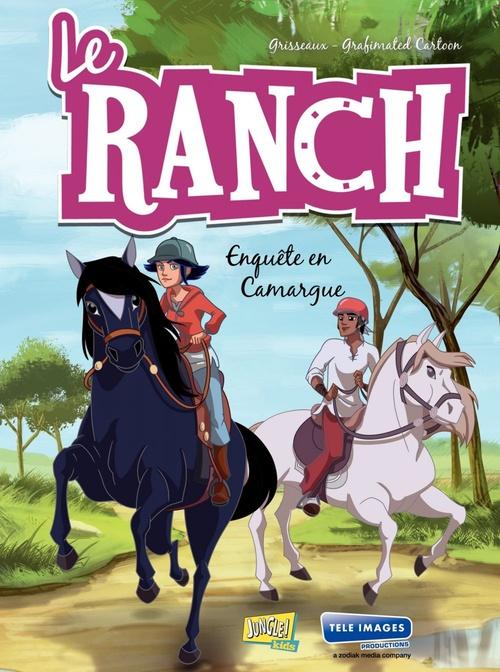 Le ranch t.2 . enquête en Camargue