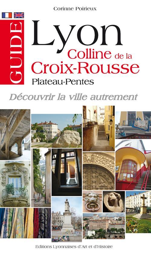 Guide Lyon ; colline de la Croix-Rousse