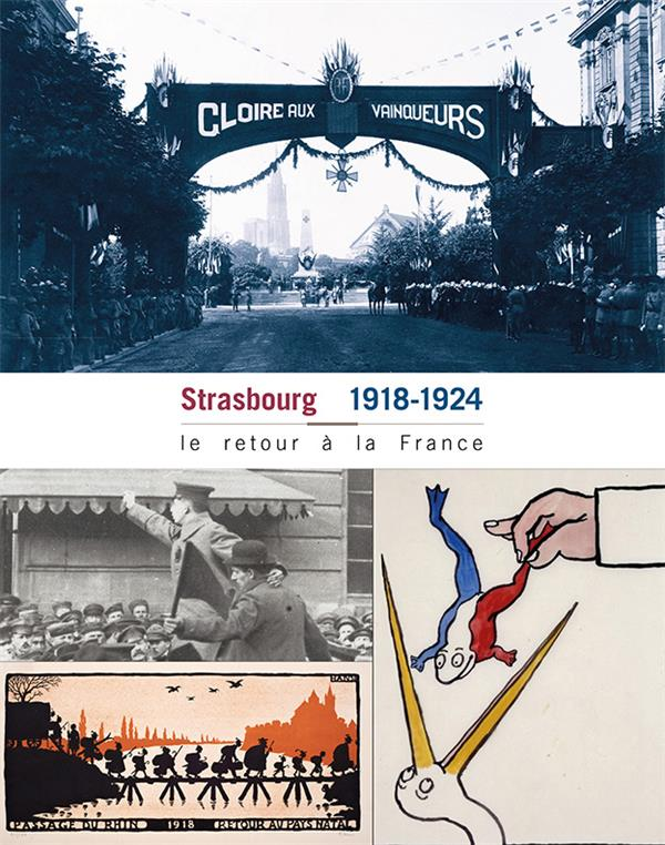 Strasbourg 1918-1924 ; le retour à la France
