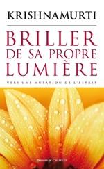 Vente Livre Numérique : Briller de sa propre lumière - Vers une mutation de l'esprit  - Jiddu Krishnamurti