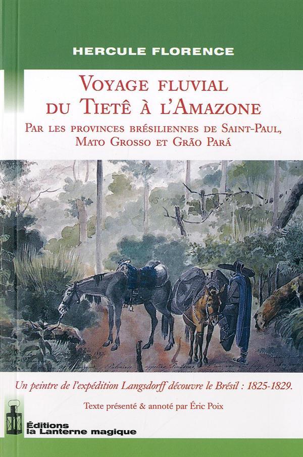 Voyage Fluvial Du Tiete A L'Amazone Par Les Provinces Bresiliennes [...]