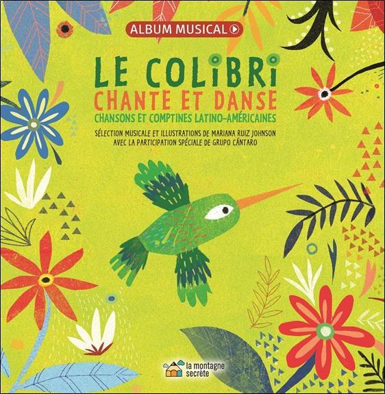 Le colibri chante et danse ; chansons et comptines latino-américaines