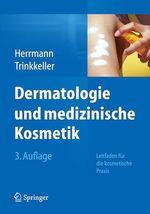 Dermatologie und medizinische Kosmetik  - Ute Trinkkeller - Konrad Herrmann