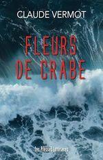 Vente EBooks : Fleurs de crabe  - Claude Vermot
