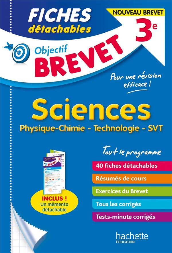 Objectif brevet ; sciences : physique-chimie, technologie, SVT ; 3e ; fiches détachables