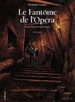 Vente EBooks : Le Fantôme de l'Opéra (Tome 2). D'après l'oeuvre de Gaston Leroux  - Christophe Gaultier