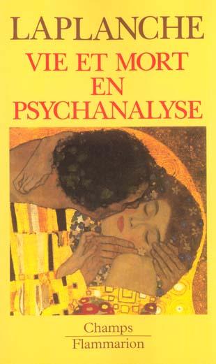 VIE ET MORT EN PSYCHANALYSE (N