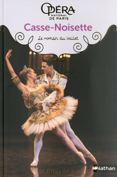 Casse-Noisette ; le roman du ballet