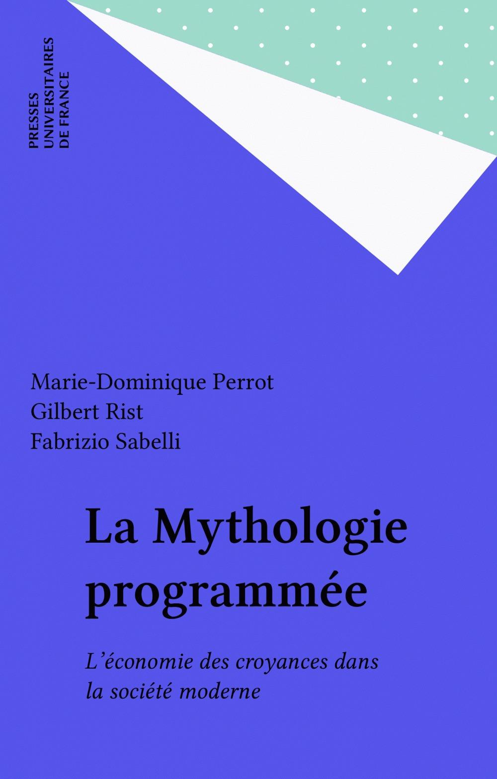 La mythologie programmée ; l'économie des croyances dans la société moderne