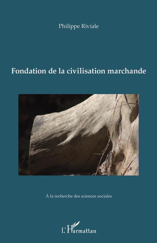 fondation de la civilisation marchande