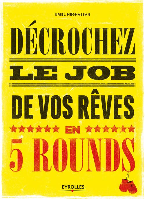 Décrochez le job de vos rêves en 5 rounds