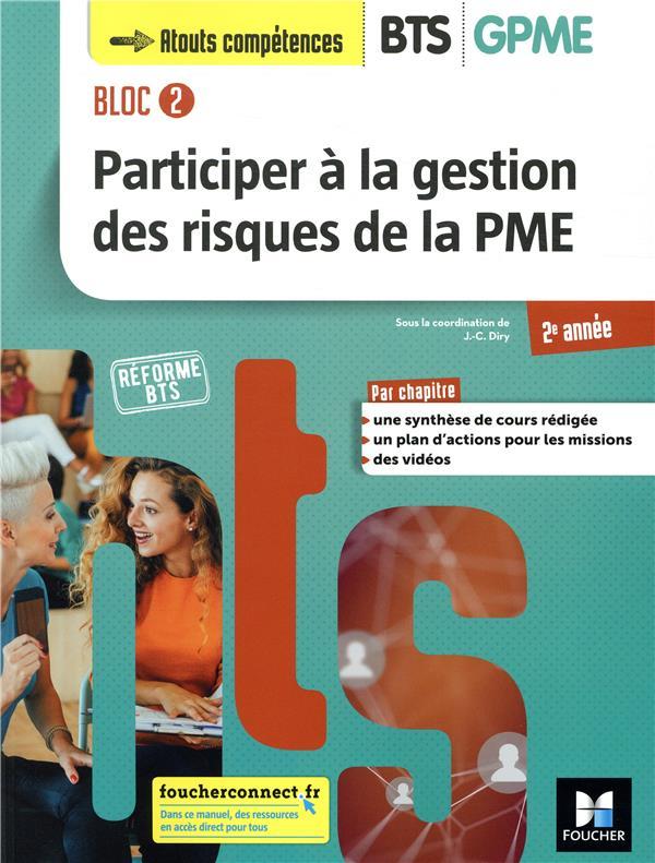 Bloc 2 ; participer à la gestion des risques de la PME ; BTS GPME ; 2e année ; manuel de l'élève