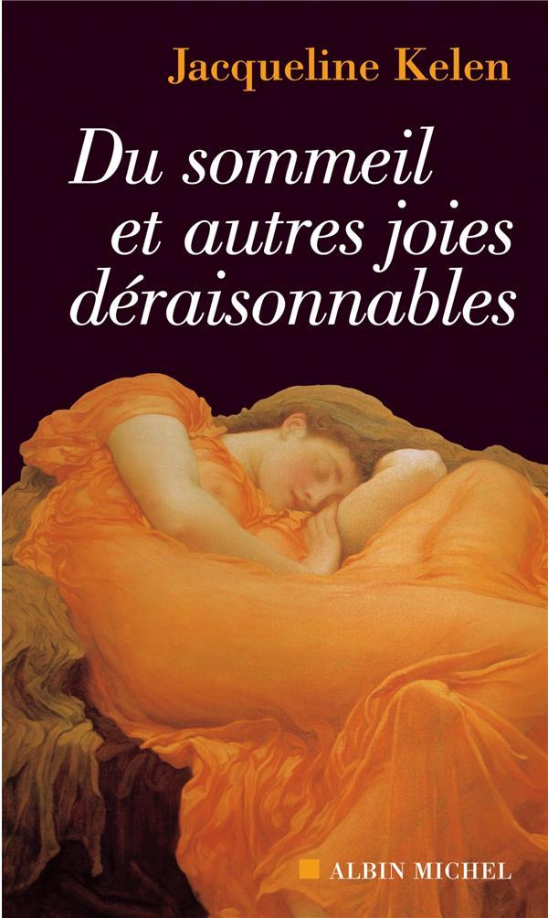 Du sommeil et autres joies deraisonnables