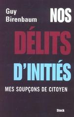 Couverture de Nos delits d'inities ; mes soupcons de citoyens