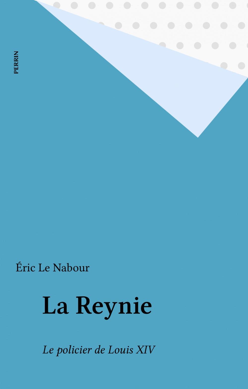 La Reynie  - Éric Le Nabour