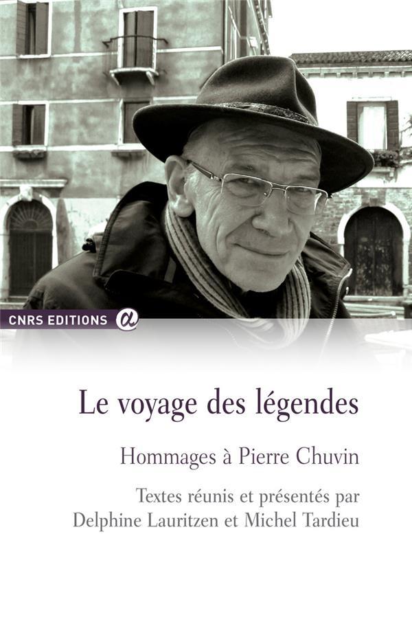 Le voyage des légendes ; hommages à Pierre Chuvin