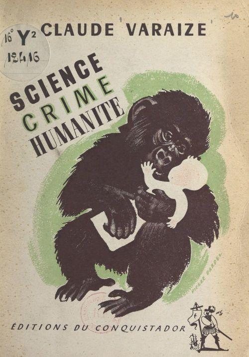 Science... Crime... Humanité