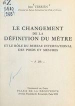 Vente EBooks : Le changement de la définition du mètre et le rôle du Bureau international des poids et mesures  - Jean Terrien
