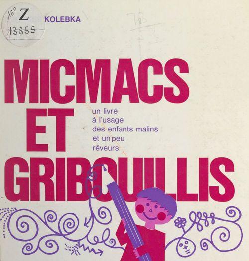 Micmacs et gribouillis