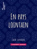 Vente Livre Numérique : En pays lointain  - Jack London