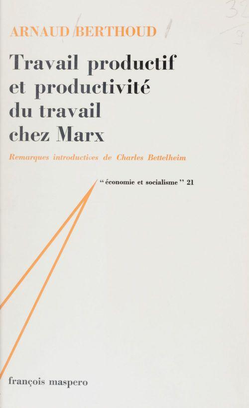 Travail productif et productivité du travail chez Marx