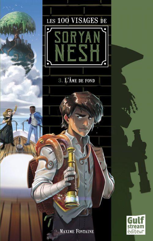 Les 100 Visages de Soryan Nesh - tome 3 L'Ame de fond