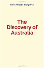 The Discovery of Australia  - Warren B. Kimberly - George A. Wood