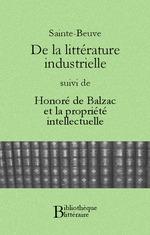 Vente EBooks : De la littérature industrielle, suivi de Honoré de Balzac et la propriété intellectuelle  - Charles-Augustin SAINTE-BEUVE