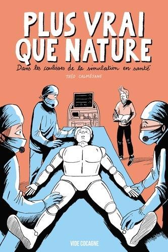 Plus vrai que nature ; dans les coulisses de la simulation en santé