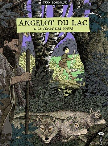 Angelot du lac t.1 ; le temps des loups