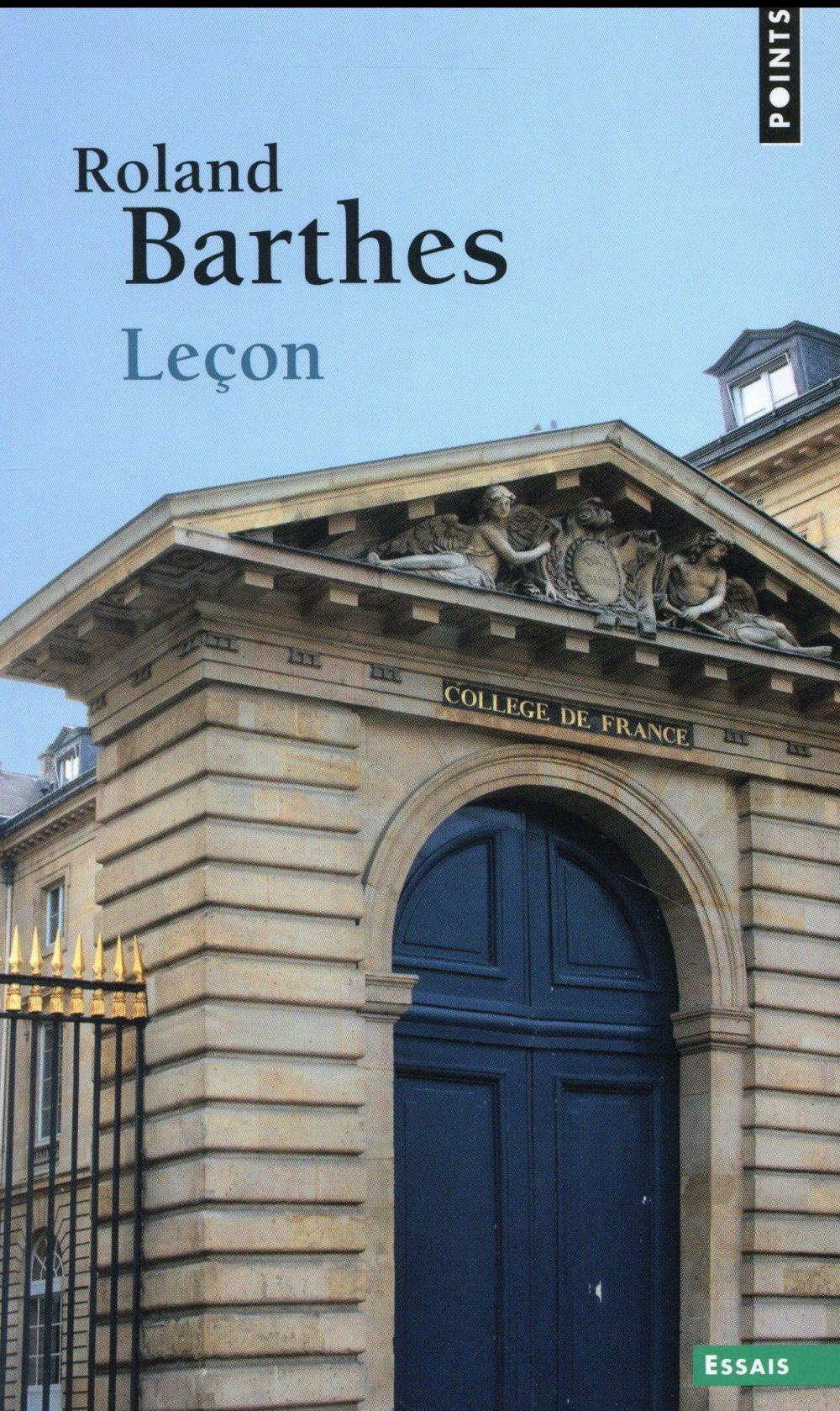 Leçon ; leçon inaugurale de la chaire de sémiologie littéraire au Collège de France prononcée le 7 janvier 1977