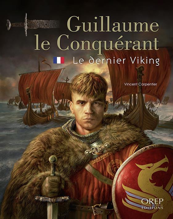 Guillaume le Conquérant, le dernier des Viking