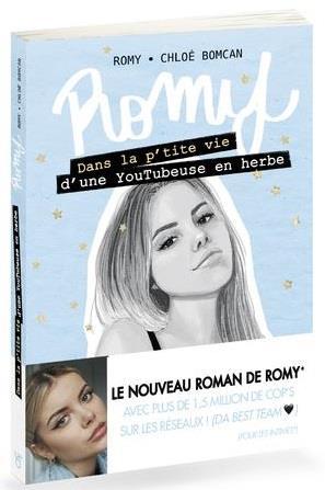 Romy ; dans la p'tite vie d'une adolescente T.2 ; dans la p'tite vie d'une YouTubeuse en herbe