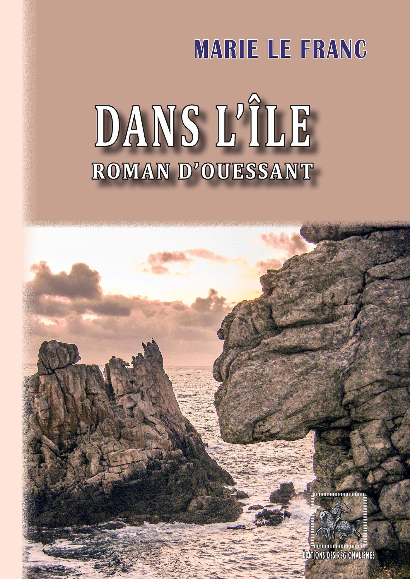 Dans l'île ; roman d'Ouessant