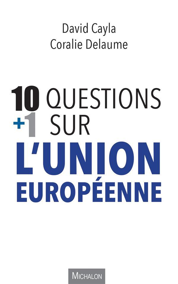 10 questions + 1 sur l'union européenne