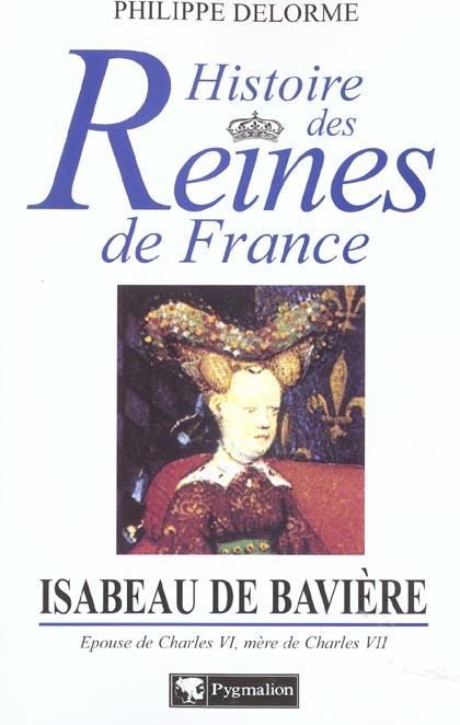 Isabeau de baviere - epouse de charles vi, mere de charles vii