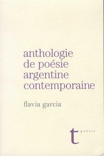 Anthologie de la poesie argentine contemporaine