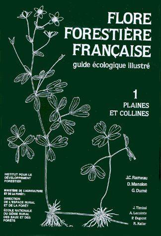Flore forestière française t.1 ; plaines et collines ;guide écologique illustré