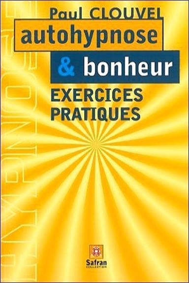 Autohypnose Et Bonheur - Exercices